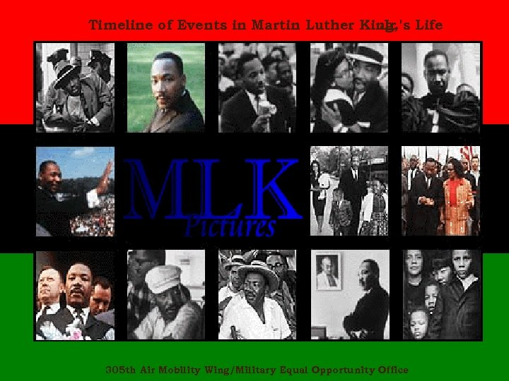 Timeline of Events in Martin Luther King, Life Jr. 's 305 th Air Mobility