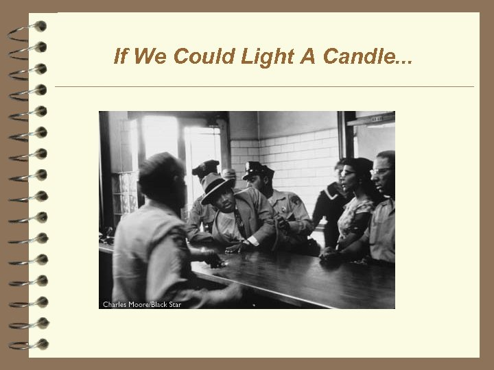 If We Could Light A Candle. . .