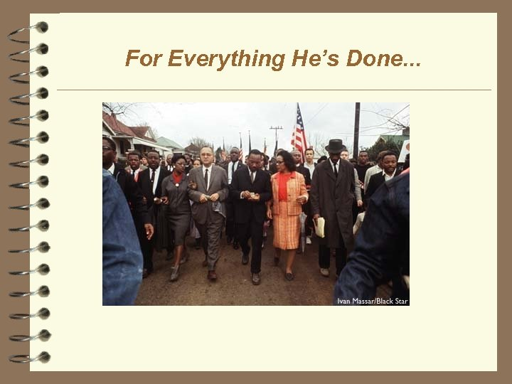 For Everything He's Done. . .