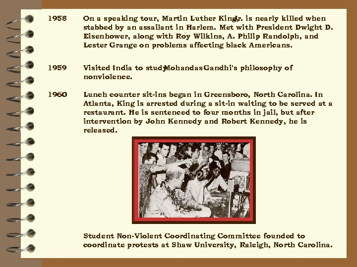 1958 On a speaking tour, Martin Luther King, is nearly killed when Jr. stabbed