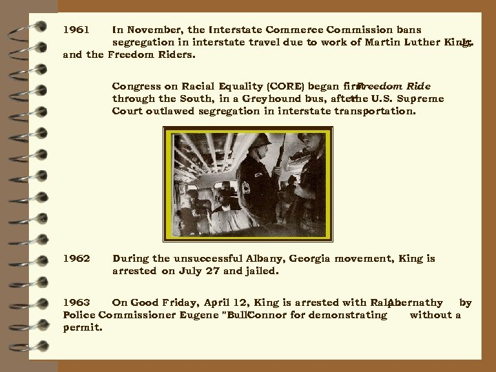 1961 In November, the Interstate Commerce Commission bans segregation in interstate travel due to