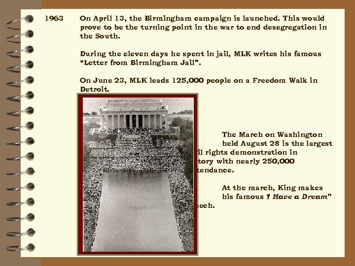 1963 On April 13, the Birmingham campaign is launched. This would prove to be