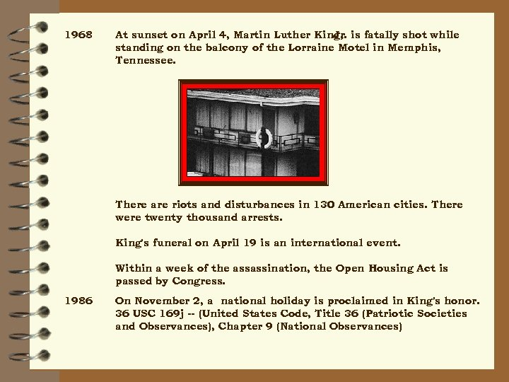 1968 At sunset on April 4, Martin Luther King, is fatally shot while Jr.