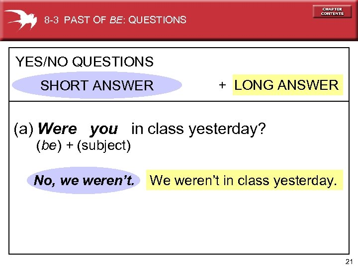 8 -3 PAST OF BE: QUESTIONS YES/NO QUESTIONS SHORT ANSWER + LONG ANSWER (a)
