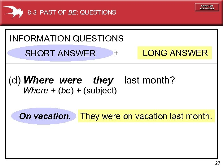 8 -3 PAST OF BE: QUESTIONS INFORMATION QUESTIONS SHORT ANSWER (d) Where were they