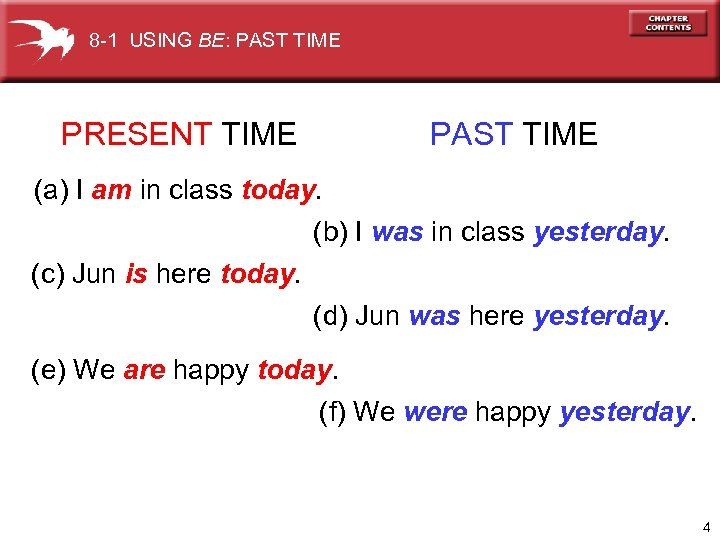 8 -1 USING BE: PAST TIME PRESENT TIME PAST TIME (a) I am in