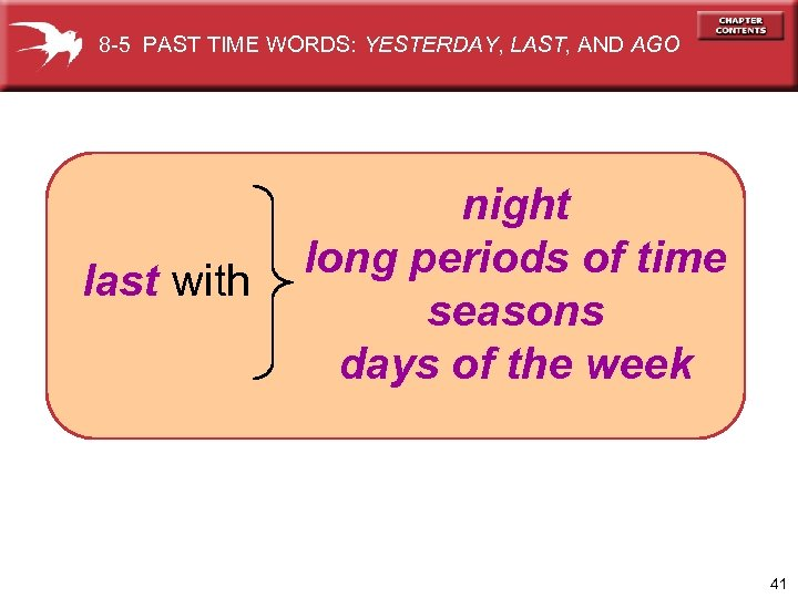 8 -5 PAST TIME WORDS: YESTERDAY, LAST, AND AGO last with night long periods
