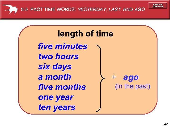 8 -5 PAST TIME WORDS: YESTERDAY, LAST, AND AGO length of time five minutes