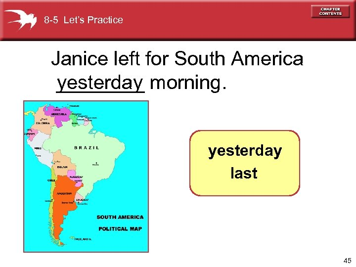 8 -5 Let's Practice Janice left for South America ____ morning. yesterday last 45