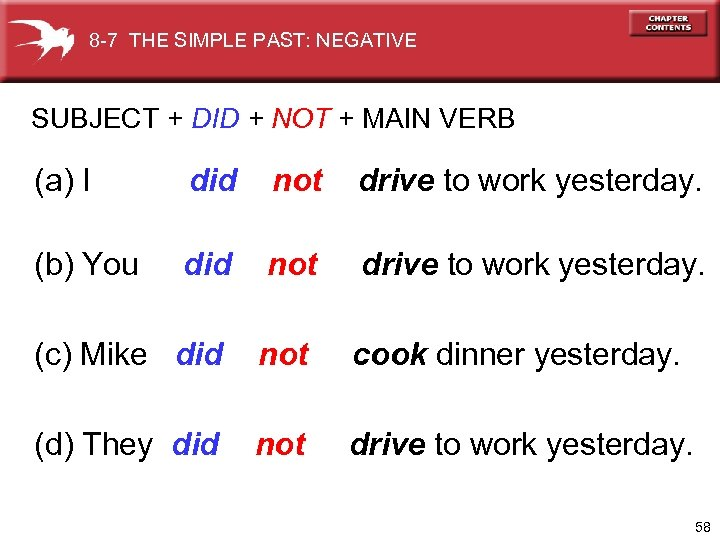 8 -7 THE SIMPLE PAST: NEGATIVE SUBJECT + DID + NOT + MAIN VERB