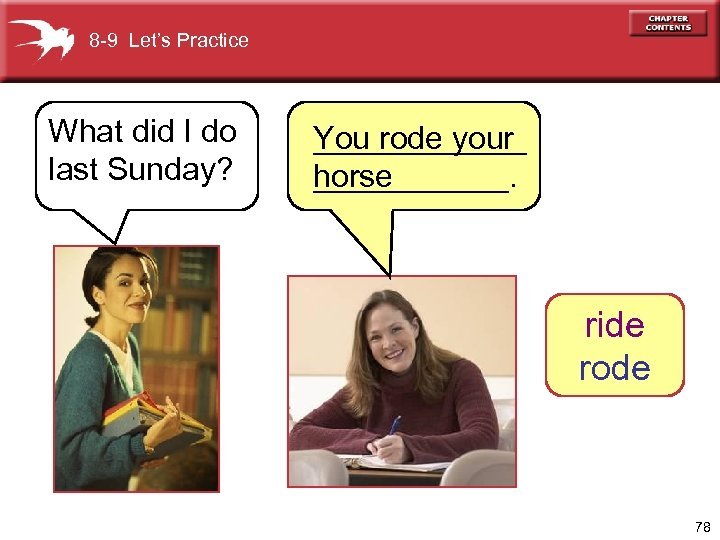 8 -9 Let's Practice What did I do last Sunday? ______ You rode your