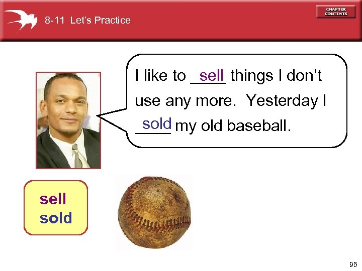 8 -11 Let's Practice sell I like to ____ things I don't use any