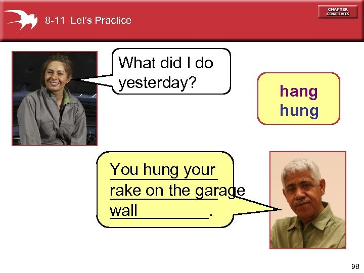 8 -11 Let's Practice What did I do yesterday? hang hung You hung your