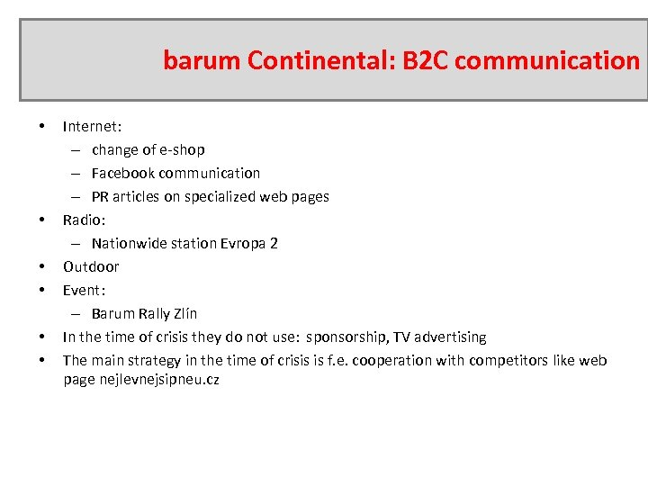 barum Continental: B 2 C communication • • • Internet: – change of e-shop