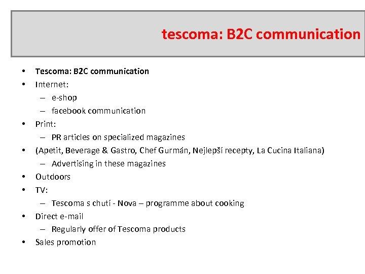 tescoma: B 2 C communication • • Tescoma: B 2 C communication Internet: –