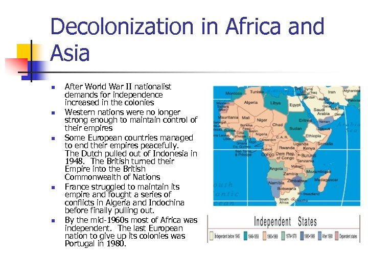 Decolonization in Africa and Asia n n n After World War II nationalist demands