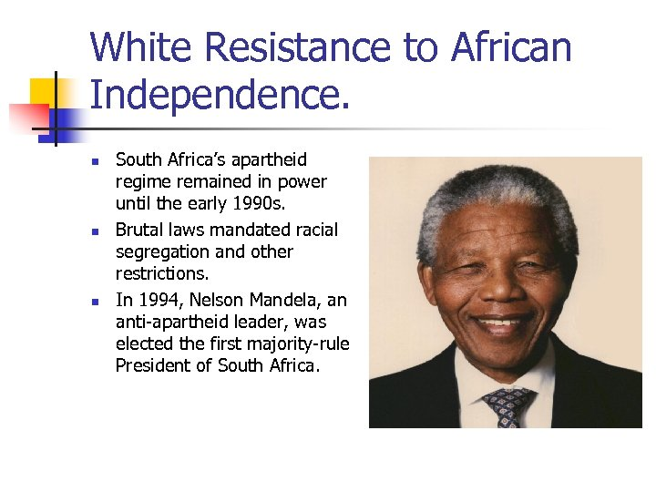 White Resistance to African Independence. n n n South Africa's apartheid regime remained in
