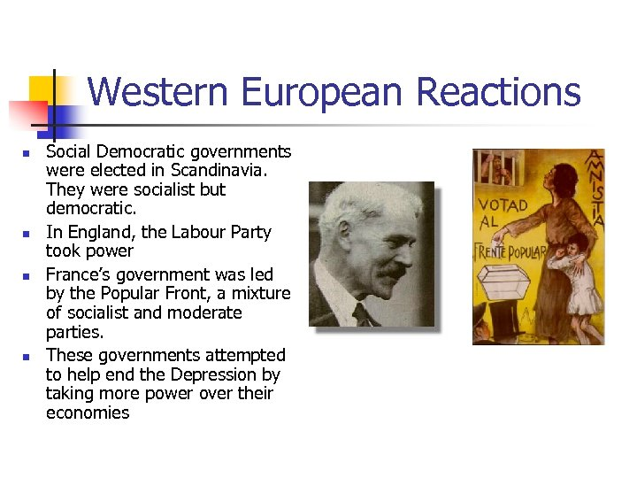 Western European Reactions n n Social Democratic governments were elected in Scandinavia. They were