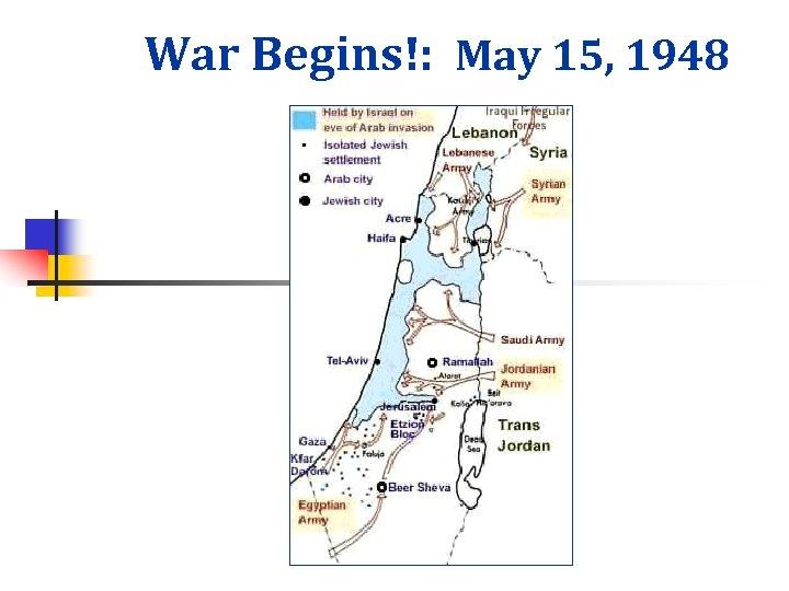 War Begins!: May 15, 1948