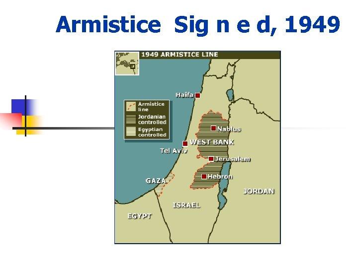 Armistice Sig n e d, 1949
