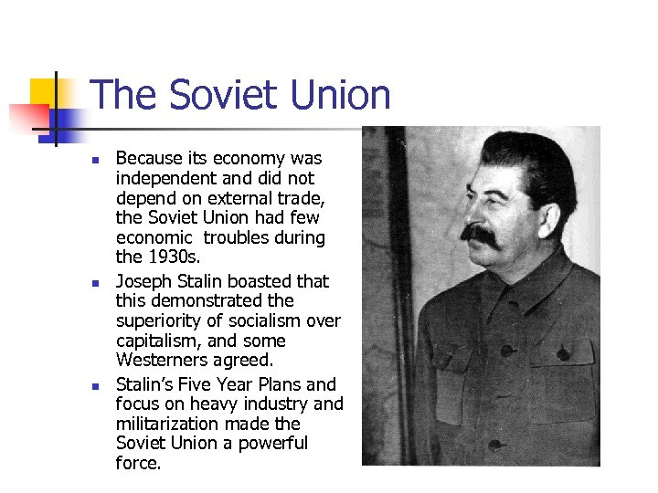 The Soviet Union n Because its economy was independent and did not depend on