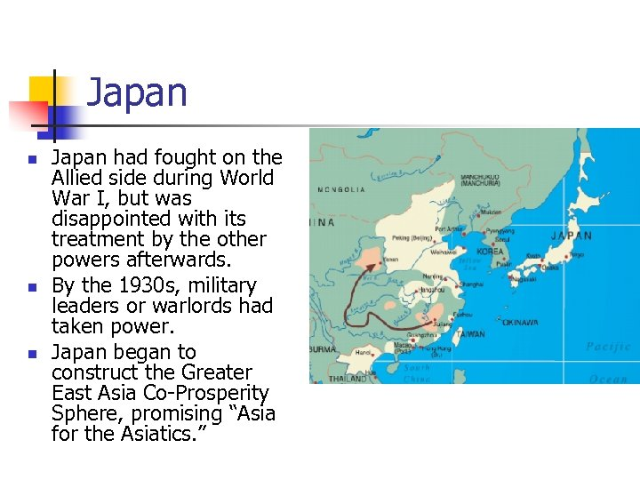 Japan n Japan had fought on the Allied side during World War I, but