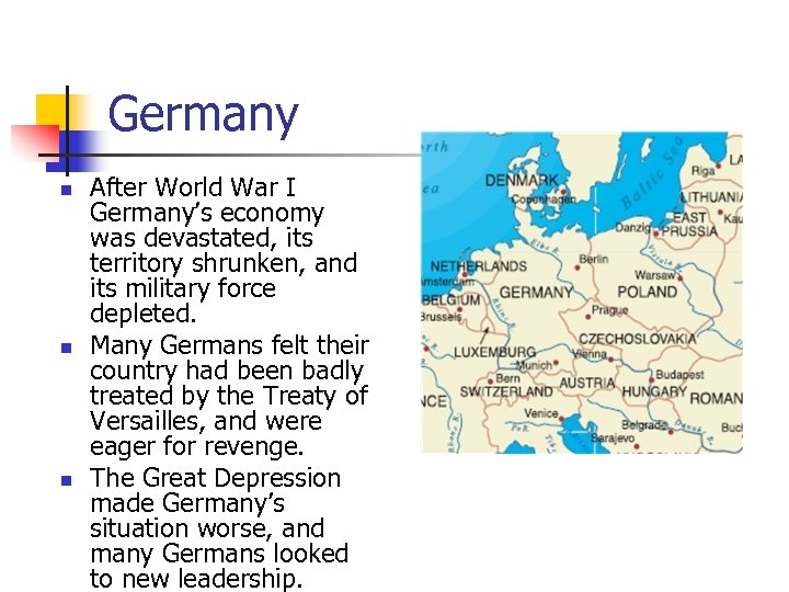 Germany n n n After World War I Germany's economy was devastated, its territory