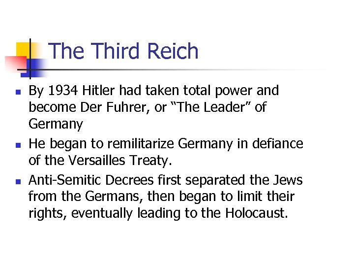 The Third Reich n n n By 1934 Hitler had taken total power and