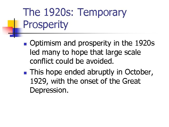 The 1920 s: Temporary Prosperity n n Optimism and prosperity in the 1920 s