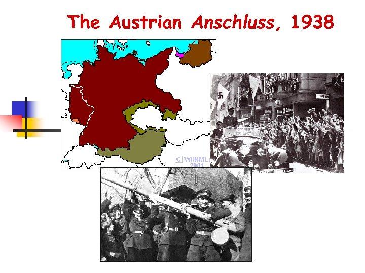 The Austrian Anschluss, 1938
