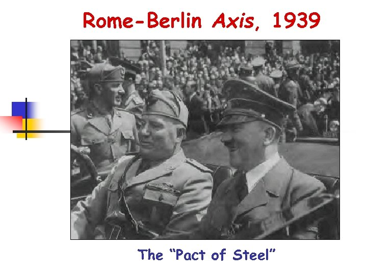 """Rome-Berlin Axis, 1939 The """"Pact of Steel"""""""