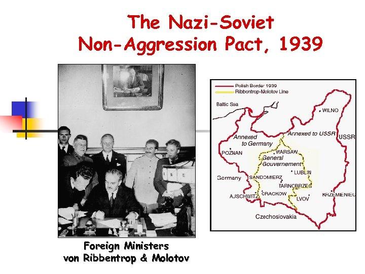 The Nazi-Soviet Non-Aggression Pact, 1939 Foreign Ministers von Ribbentrop & Molotov