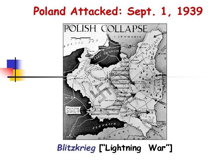 "Poland Attacked: Sept. 1, 1939 Blitzkrieg [""Lightning War""]"