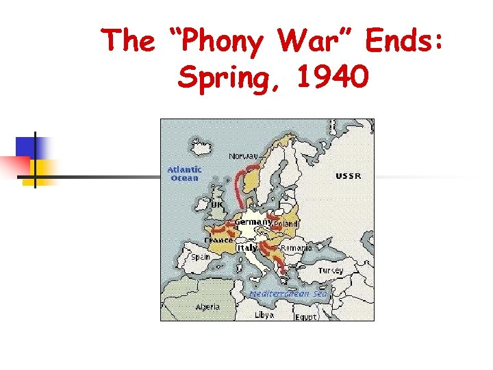 """The """"Phony War"""" Ends: Spring, 1940"""