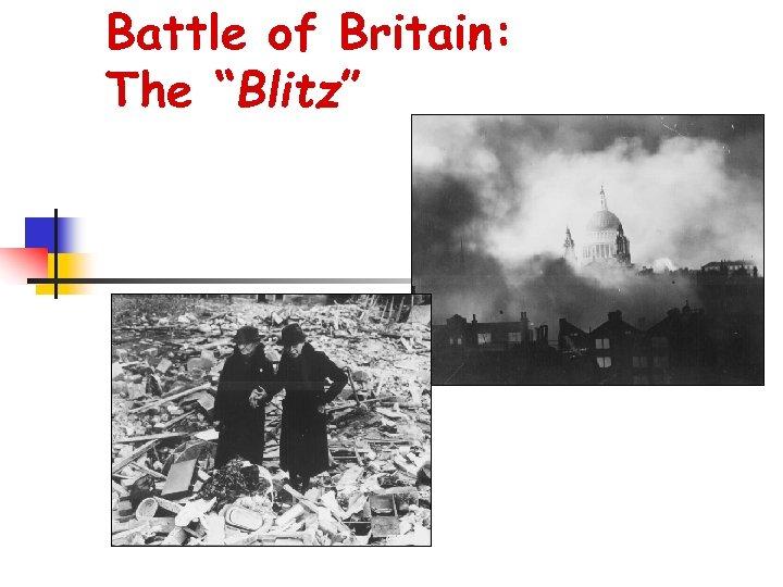 "Battle of Britain: The ""Blitz"""