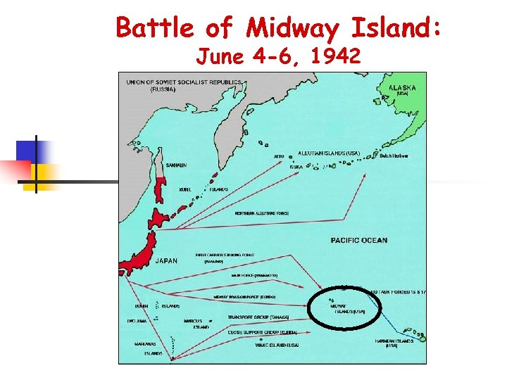 Battle of Midway Island: June 4 -6, 1942