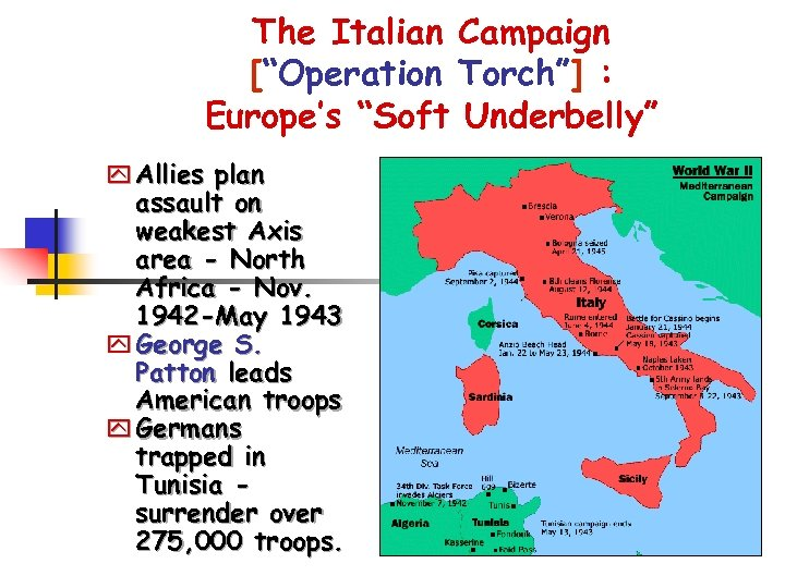"""The Italian Campaign [""""Operation Torch""""] : Europe's """"Soft Underbelly"""" y Allies plan assault on"""