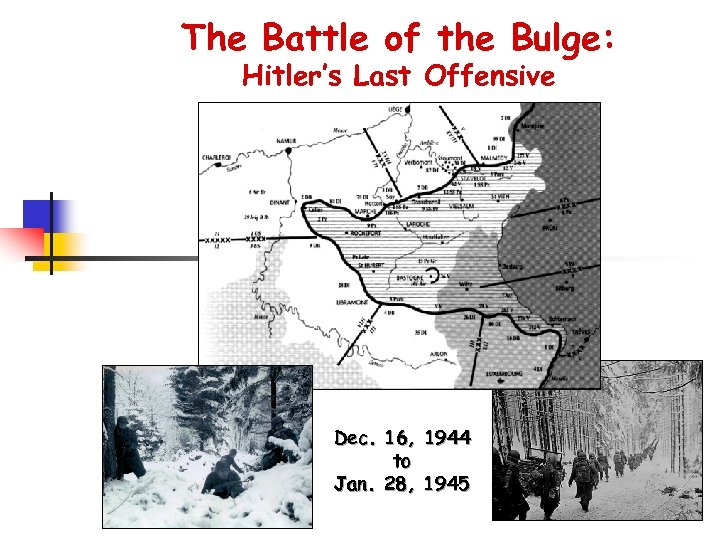 The Battle of the Bulge: Hitler's Last Offensive Dec. 16, 1944 to Jan. 28,