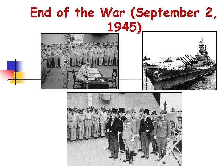 End of the War (September 2, 1945)