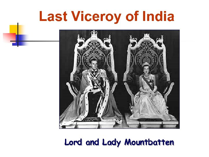 Last Viceroy of India Lord and Lady Mountbatten