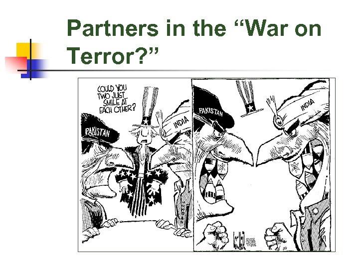 "Partners in the ""War on Terror? """