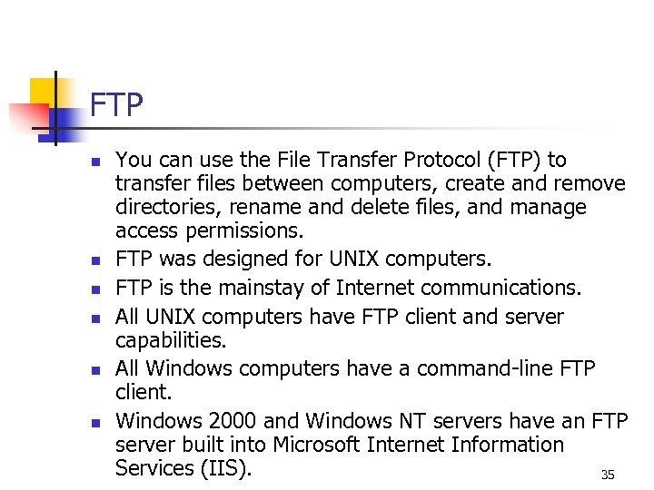FTP n n n You can use the File Transfer Protocol (FTP) to transfer