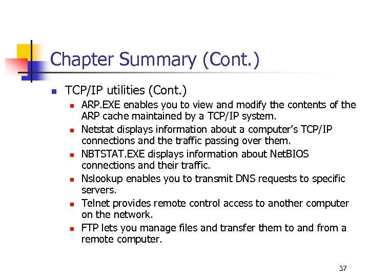 Chapter Summary (Cont. ) n TCP/IP utilities (Cont. ) n n n ARP. EXE