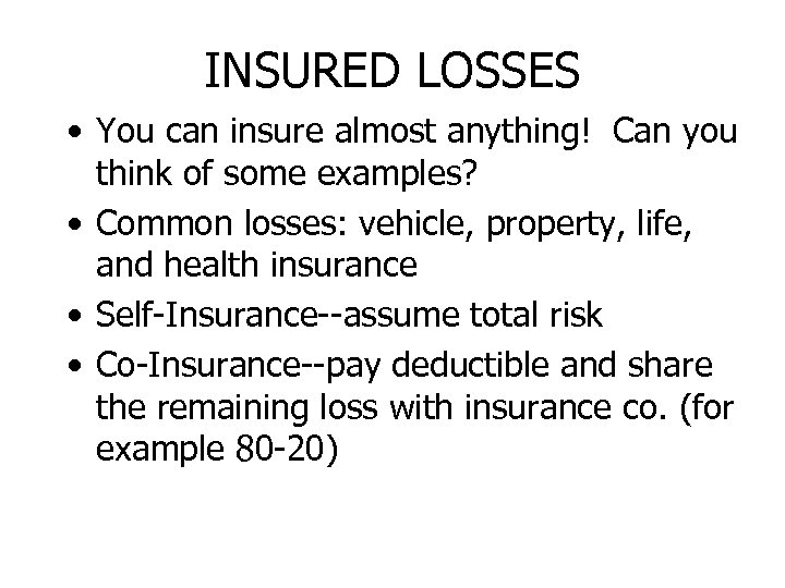 INSURED LOSSES • You can insure almost anything! Can you think of some examples?