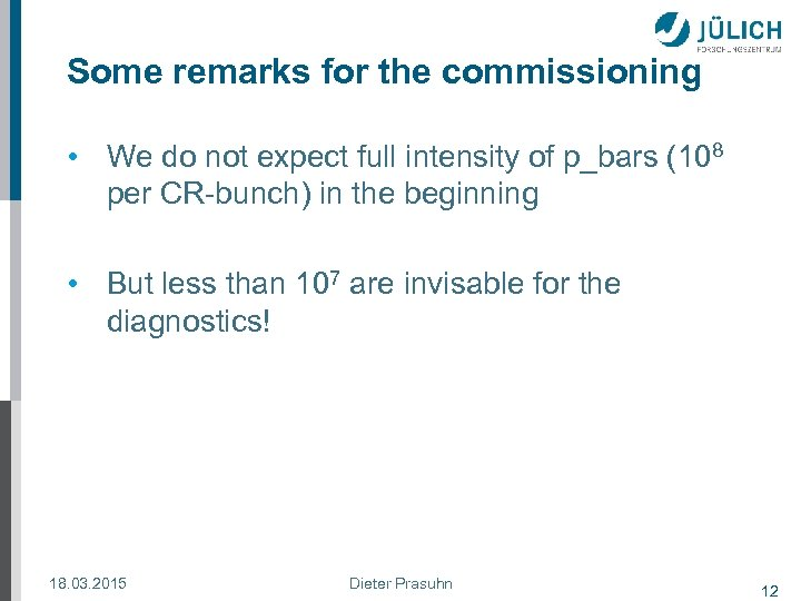 Some remarks for the commissioning • We do not expect full intensity of p_bars