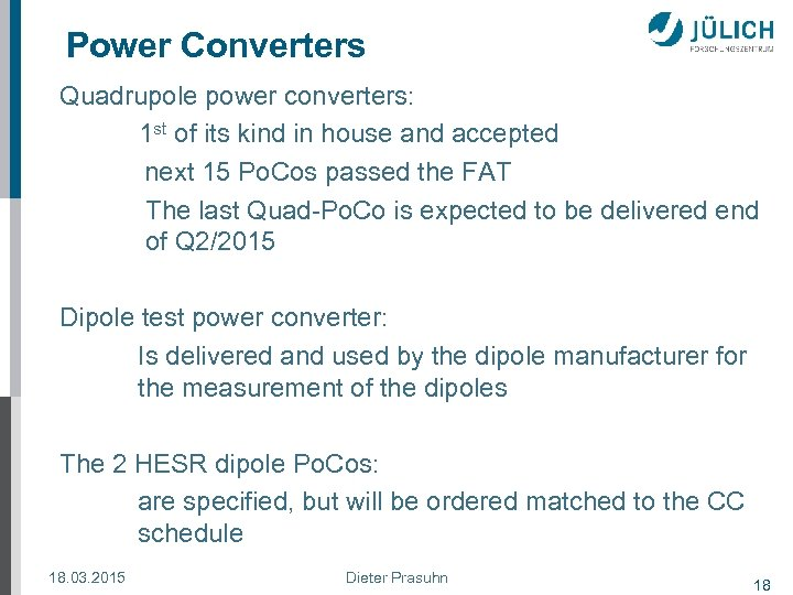 Power Converters Quadrupole power converters: 1 st of its kind in house and accepted