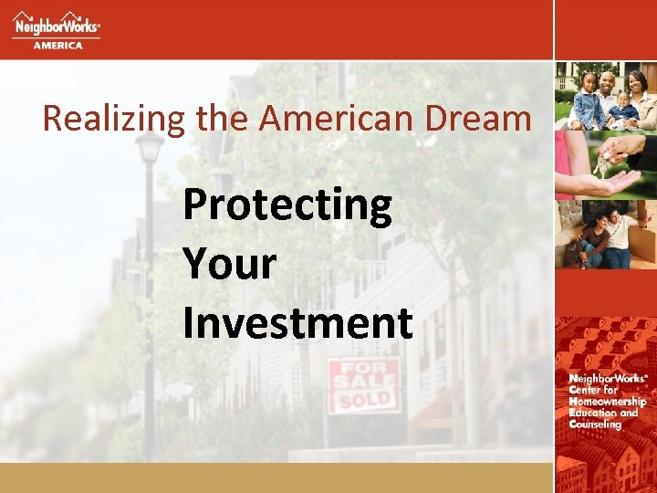 Realizing the American Dream Protecting Your Investment