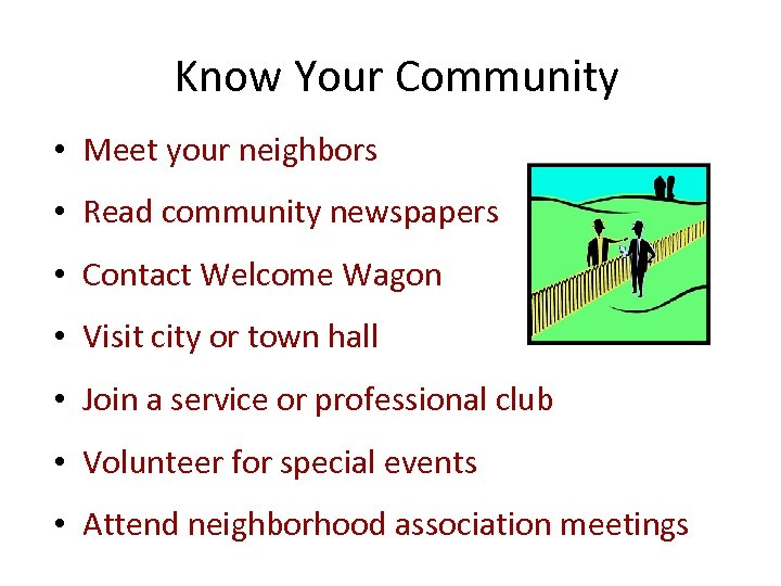 Know Your Community • Meet your neighbors • Read community newspapers • Contact Welcome