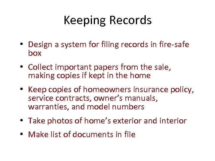 Keeping Records • Design a system for filing records in fire-safe box • Collect