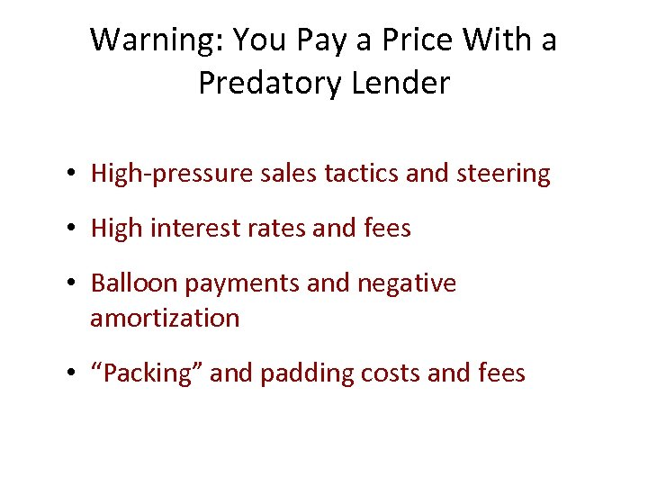 Warning: You Pay a Price With a Predatory Lender • High-pressure sales tactics and